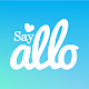 Say Allo: Connect. Go Live. Meet Someone New.