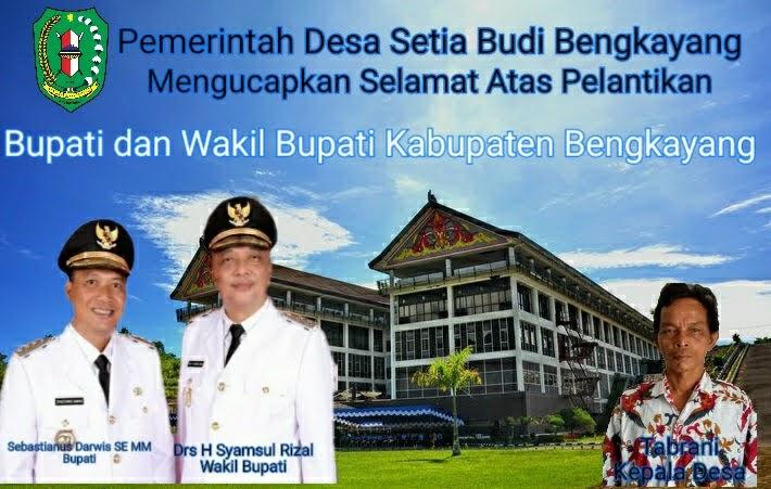 Pemerintah Desa Setia Budi – Bengkayang Mengucapkan Selamat dan Sukses Atas Pelantikan Bupati dan Wakil Bupati Bengkayan