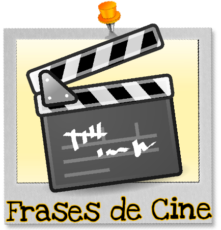 Frases de Cine de Peliculas