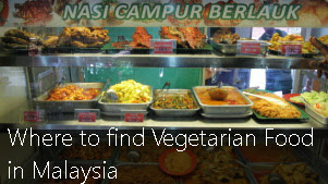 Where to find vegetarian food in Malaysia