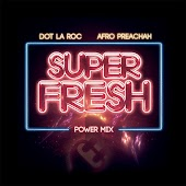 Super Fresh (Power Mix) [feat. Afro Preachah]
