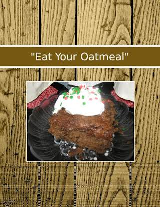 """Eat Your Oatmeal"""