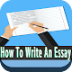 How To Write An Essay & Essay Examples Download for PC Windows 10/8/7
