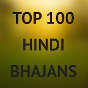 Top 100 Hindi Bhajans
