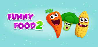 FUNNY FOOD 2 Games! Educational apps for toddlers
