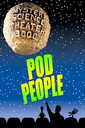 Mystery Science Theatre 3000: The Pod People