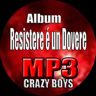 CRAZY BOYS : Resistere é un Dovere - náhled