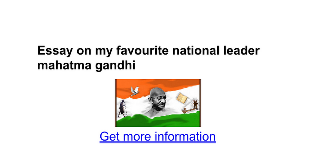 essay on my favourite national leader mahatma gandhi google docs