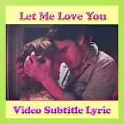 LET ME LOVE YOU - Justin Bieber - Video Sub Lyric