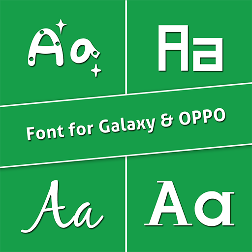 Font for Oppo & Galaxy Phone, Fonts Changer