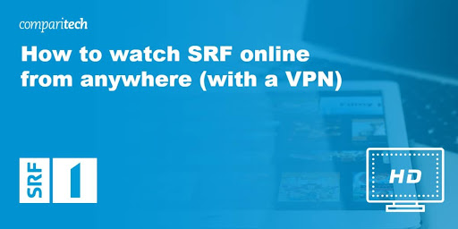 How to watch SRF online from anywhere (with a VPN)