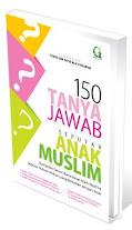 150 Tanya Jawab Seputar Anak Muslim | RBI