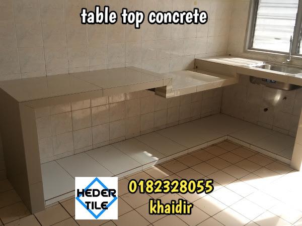 Heder Tile Installation Table Top Kitchen Meja Dapur Konk