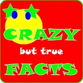 Crazy and Amazing Facts