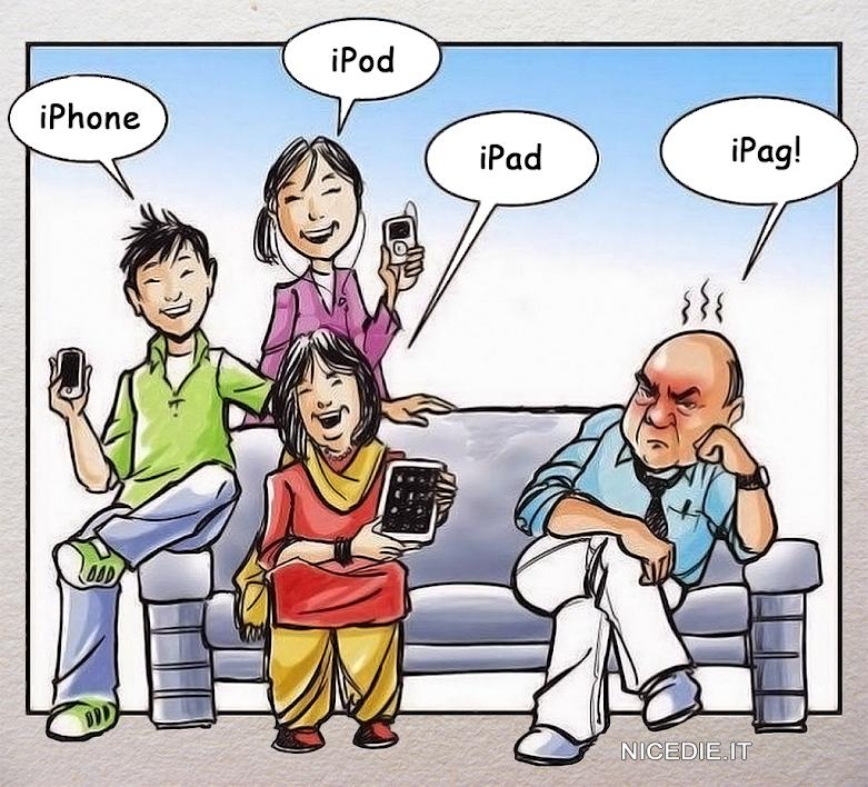 """una bella famiglia tecnologica, il figlio: """"iPhone"""", la figlia: """"iPod"""", la madre: """"iPad"""", il padre: """"iPag!"""""""