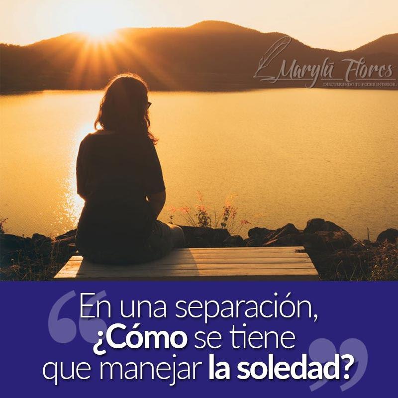 En una separación ¿Cómo se tiene que manejar la Soledad?