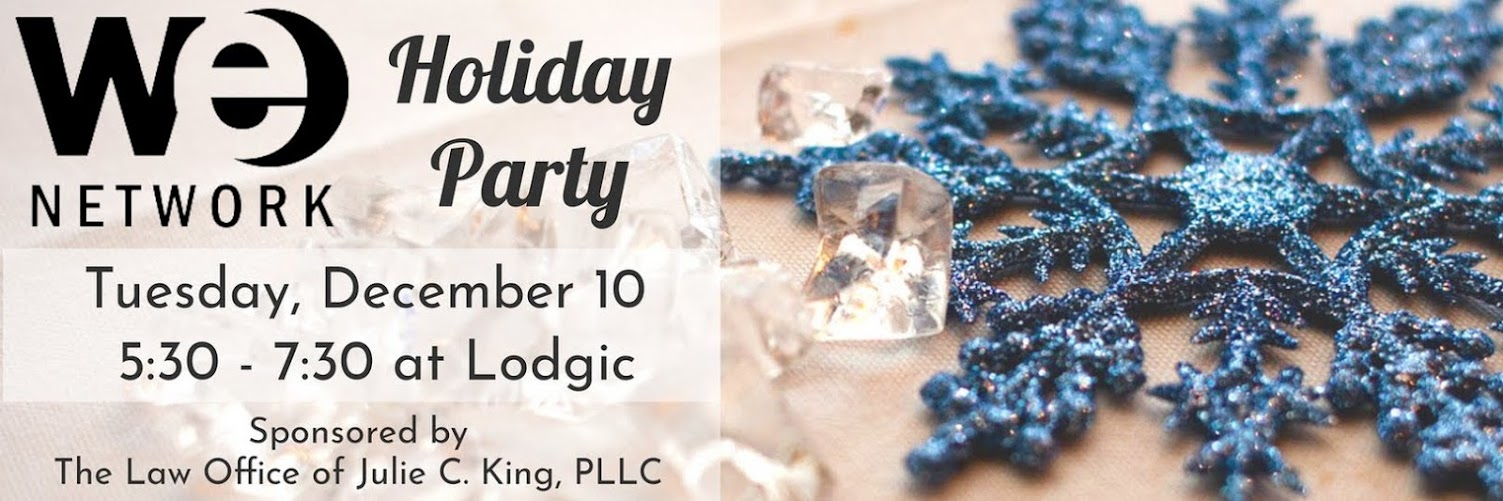 WE Network Holiday Party| December 10, 2019 | 5:30 - 7:30 PM