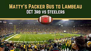 Matty's Packer Bus to Lambeau Oct 3rd vs Steelers