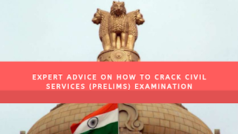 Expert Advice on How to crack Civil Services (Prelims) Examination