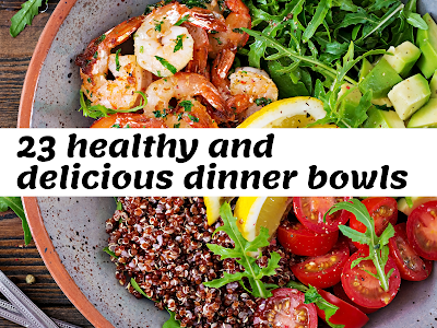 23 Healthy and Delicious Dinner Bowls