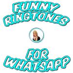 Funny Ringtones for Whatsapp