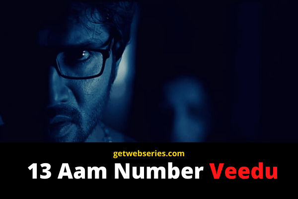 13 Aam Number Veedu best web series on amazon prime