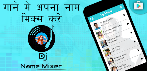 DJ Name Mixer : Add Name In Song - Apps on Google Play