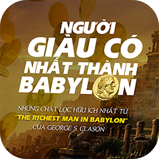Ai Là Người Giàu Có Nhất Thành Babilon
