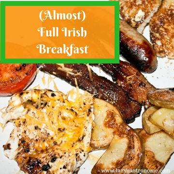 (Almost) Full Irish Breakfast – Happy St. Patrick's Day!