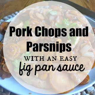 Pork Chops and Parsnips with a fig pan sauce