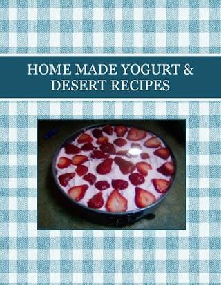 HOME MADE YOGURT & DESERT RECIPES