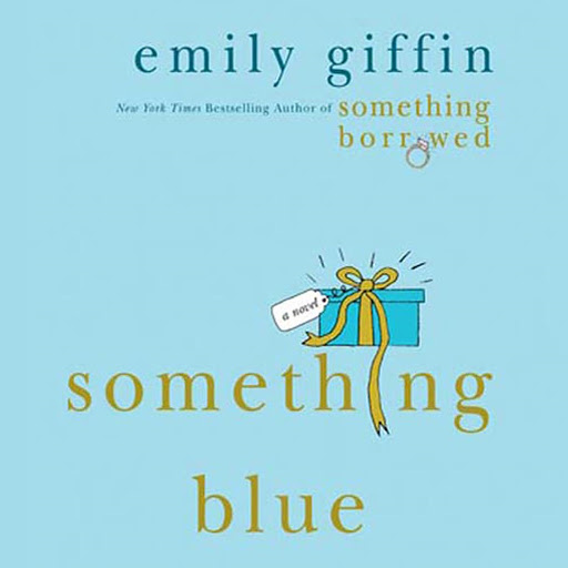Something Blue: A Novel by Emily Giffin - Audiobooks on Google Play