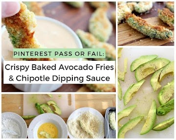Pinterest Pass Or Fail: Crispy Baked Avocado Fries & Chipotle Dipping Sauce Recipe