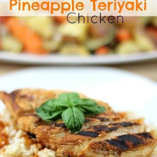 Grilled Pineapple Teriyaki Chicken.
