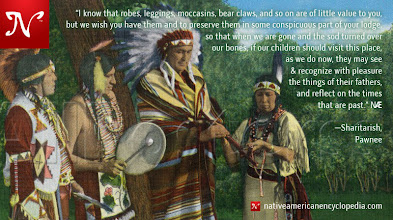 Photo: I know that robes, leggings, moccasins, bear claws, and so on are of little value to you, but we wish you have them and to preserve them in some conspicuous part of your lodge, so that when we are gone and the sod turned over our bones, if our children should visit this place, as we do now, they may see & recognize with pleasure the things of their fathers, and reflect on the times that are past. —Sharitarish, Pawnee