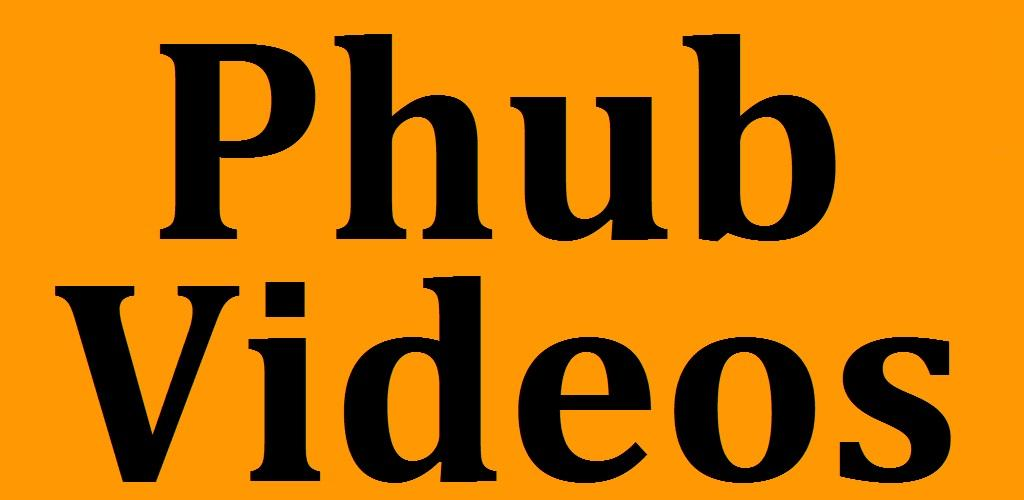 Download Phub All The Videos On The Go Apk Latest Version App For Android Devices