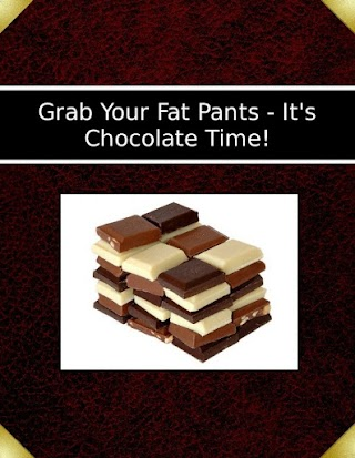 Grab Your Fat Pants - It's Chocolate Time!