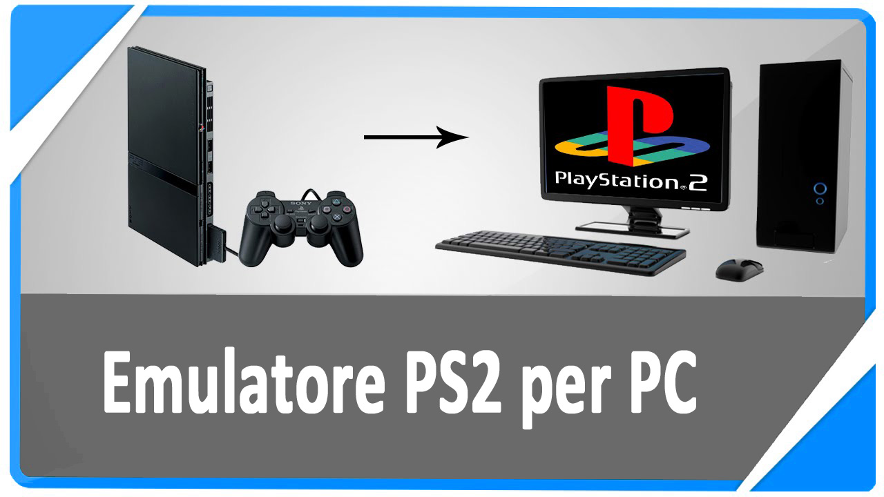 Emulatore PS2 per PC: Download gratis e Configurazione