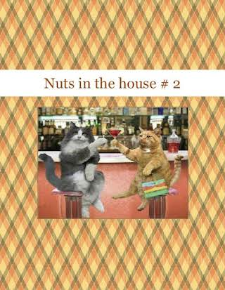 Nuts in the house # 2