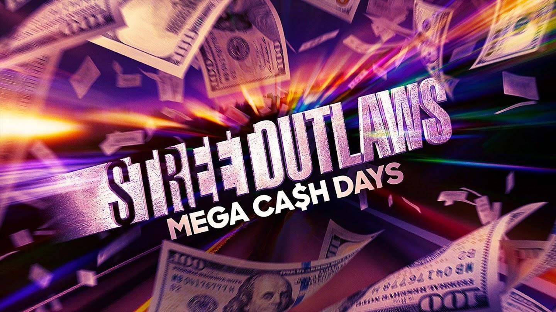 Watch Street Outlaws: Mega Cash Days live