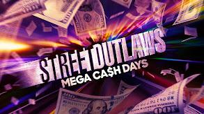 Street Outlaws: Mega Cash Days thumbnail