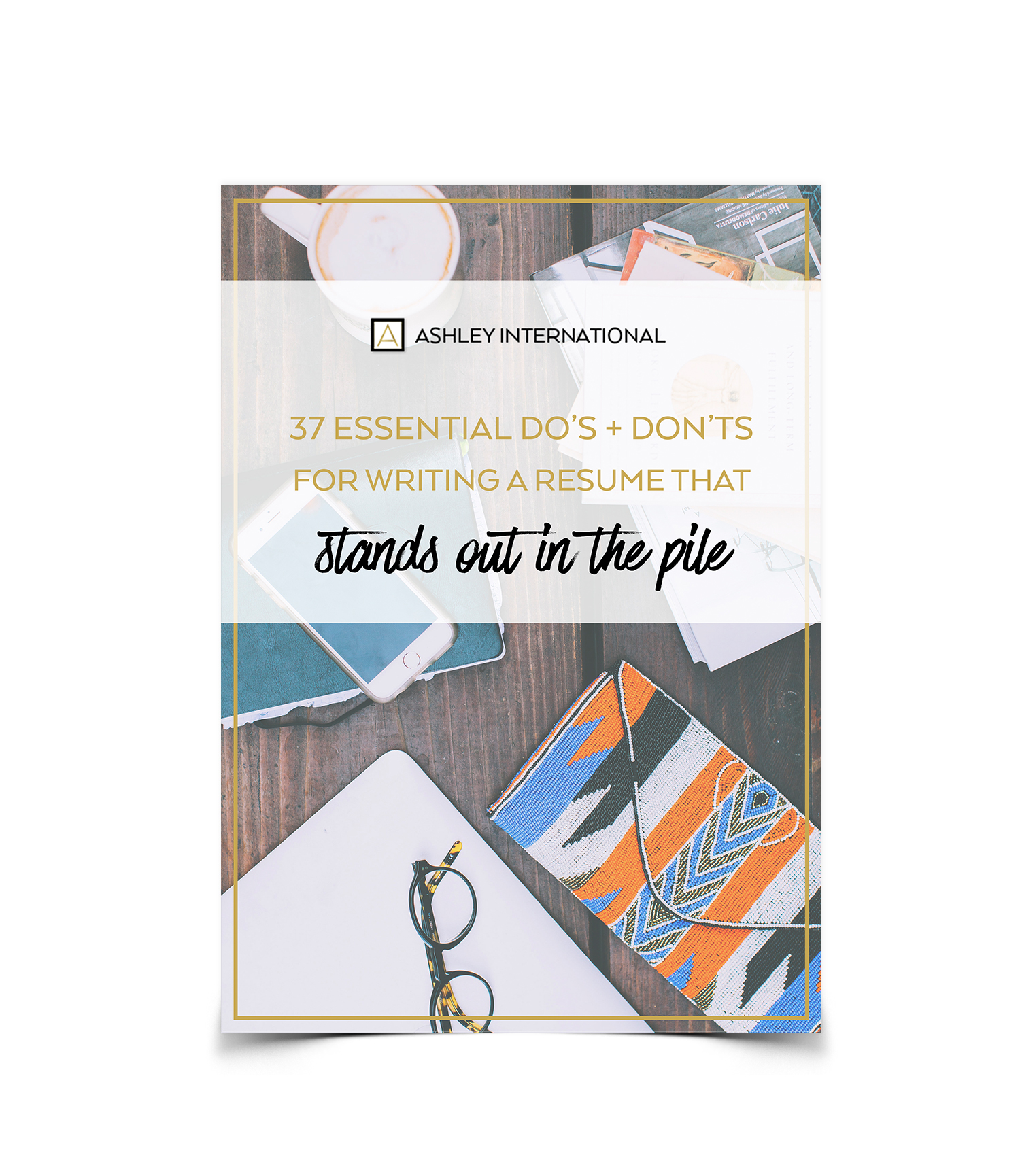 blog ashley stahl sign up for my guide on 37 essential do s don ts for writing a resume that stands out in the pile