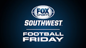 Fox Sports Southwest Football Friday thumbnail