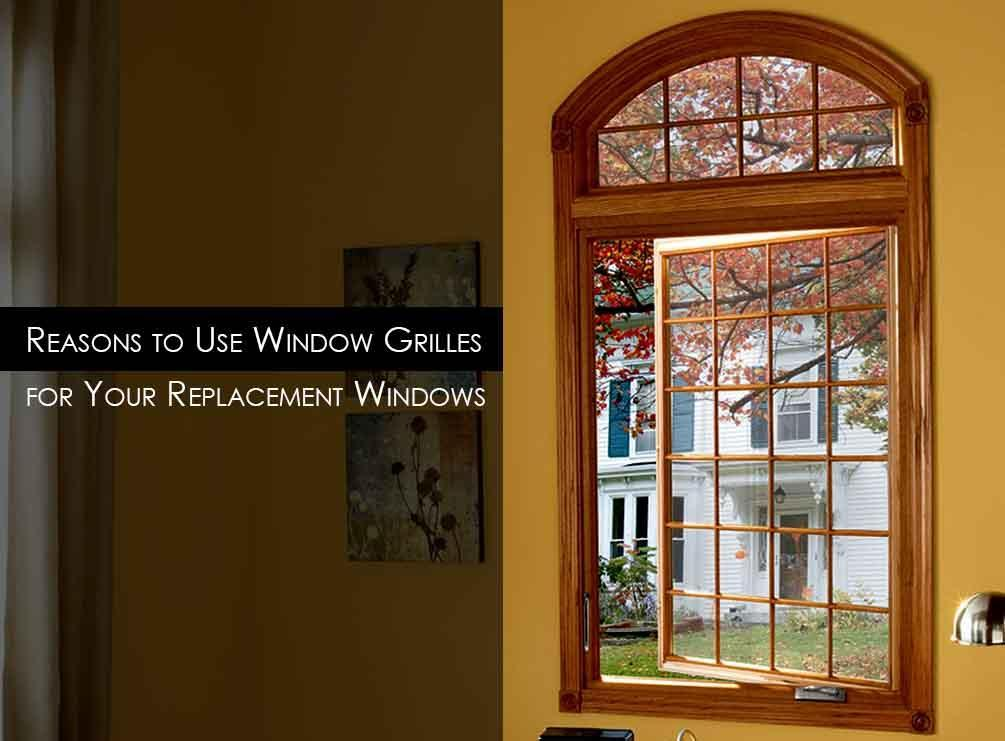 4 reasons to use window grilles for your replacement windows for Top 5 replacement windows