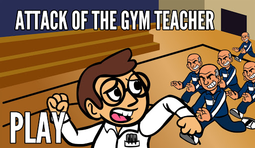Attack of the Gym Teachers