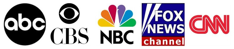 abc, CBS, NBS, Fox News, and CNN