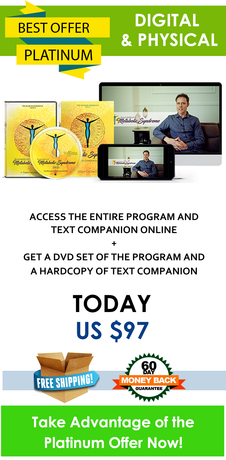Get the Platinum version now: instant access to the online course AND get the DVD delivered to your doorstep for free!