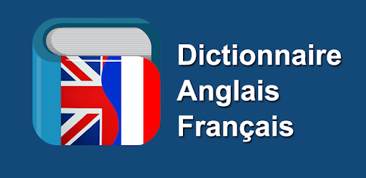 DICTIONNAIR FRANCAIS TÉLÉCHARGER ANGLAIS