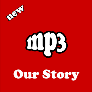 Lagu Our Story Mp3 - náhled