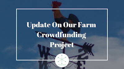 Update On Our Farm Crowdfunding Project